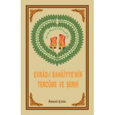 EVRÂD-I BAHÂİYYE'NİN TERCÜME VE ŞERHİ
